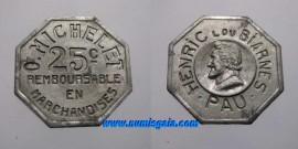 FR25ND - PAU Épicerie O.MICHELET monnaie de nécessité 25 CENTIMES Henric Lou Biarnes